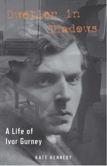 Ivor Gurney: Dweller in Shadows